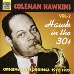 HAWKINS, Coleman: Hawk In the 30s (1933-1939)