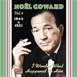 COWARD, Noel: I Wonder What Happened to Him (1944-1951)