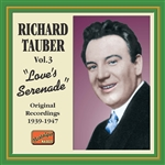 TAUBER, Richard: Love's Serenade (1939-1947)