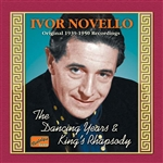 NOVELLO, Ivor: The Dancing Years /  King's Rhapsody (1939-1950)
