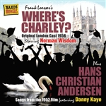 LOESSER, F.: Where's Charley? (Original London Cast) (1958) /  Hans Christian Andersen (1952)