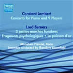 LAMBERT, C.: Concerto for Piano and 9 Players /  LORD BERNERS: 3 Petites marches funebres / Fragments psychologiques (Pressler) (1953)