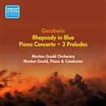 GERSHWIN, G.: Rhapsody in Blue /  3 Preludes / Piano Concerto (Morton Gould and His Orchestra) (1955)