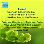 GOULD, M.: American Concertette No. 1 / Cowboy Rhapsody / American Suite / New China March / Red Cavalry (Music of Morton Gould) (Gould) (1945-1947)