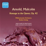ARNOLD, M.: Homage to the Queen (Philharmonia Orchestra, Irving) (1953)
