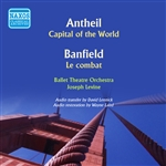 ANTHEIL, G.: Capital of the World / BANFIELD, R. de: Le combat (Ballet Theatre Orchestra, Levine) (1954)