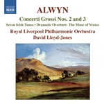 ALWYN, W.: Concerti Grossi Nos. 2 and 3 / 7 Irish Tunes / The Moor of Venice (Royal Liverpool Philharmonic, Lloyd-Jones)