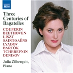 ZILBERQUIT, Julia: 3 Centuries of Bagatelles