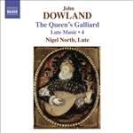 DOWLAND. J.: Lute Music, Vol. 4 (North) - The Queen's Galliard