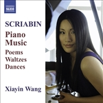 SCRIABIN, A.: Piano Music - Poemes /  Waltzes / Dances (Wang Xia Yin)