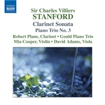 STANFORD: Clarinet Sonata /  Piano Trio No. 3 / 2 Fantasies