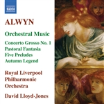 ALWYN: Concerto grosso No. 1 /  Pastoral Fantasia / 5 Preludes / Autumn Legend (Lloyd-Jones)