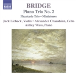 BRIDGE, F.: Piano Trios Nos. 1 and 2 /  Miniatures for piano trio (Liebeck, Chaushian, Wass)