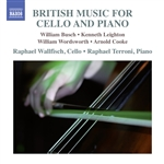 Cello Music - BUSCH, W. / LEIGHTON, K. / WORDSWORTH, W. / COOKE, A. (British Music for Cello and Piano) (Wallfisch, Terroni)