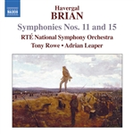 BRIAN, H.: Symphonies Nos. 11 and 15 (Ireland RTE National Symphony, Rowe, Leaper)