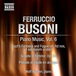 BUSONI, F.: Piano Music, Vol. 6 (Harden) - Piano Sonata in F minor /  Prelude et etude / Liszt - Fantasy and Fugue on Ad nos, ad salutarem undam