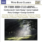 STAMP, J.: In this hid clearing… /  COPLAND, A.: Lincoln Portrait / GERSHWIN, G.: Catfish Row (University of Missouri Symphonic Wind Ensemble)