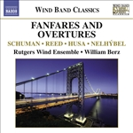 Wind Band Music - REED, H.O. /  HUSA, K. / NELHYBEL, V. / SCHUMAN, W. (Fanfares and Overtures for Wind Band) (Rutgers Wind Ensemble, Berz)