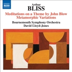 BLISS, A.: Meditations on a Theme by John Blow /  Metamorphic Variations (Bournemouth Symphony, Lloyd-Jones)