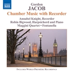 JACOB, G.: Recorder Chamber Music (Knight, Bigwood, Maggini Quartet, Fontanella)