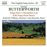BUTTERWORTH, G.: Songs from A Shropshire Lad /  Folk Songs from Sussex (English Song, Vol. 20) (Williams, Burnside)