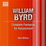 BYRD, W.: Fantasias for Harpsichord (Complete) (G. Wilson)