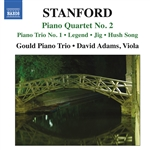 STANFORD, C.V.: Piano Quartet No. 2 / Piano Trio No. 1 / Legend / Irish Fantasies (Gould Piano Trio)