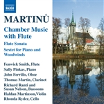 MARTINU, B.: Chamber Music with Flute (F. Smith, Pinkas, Ferrillo, T. Martin, Ranti, Nelson, Martinson, Ryder)