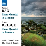 BAX, A.: Piano Quintet in G minor /  BRIDGE, F.: Piano Quintet in D minor (Wass, Tippett Quartet)