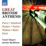 Choral Concert: Vasari Singers - PARRY, H. /  STANFORD, C.V. / STAINER, J. / NAYLOR, E.W. / WALTON, W. / HOLST, G. / FINZI, G. (Great British Anthems)