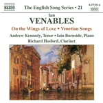 VENABLES I.: On the Wings of Love /  Venetian Songs (English Song, Vol. 21) (A. Kennedy, Burnside)