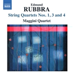 RUBBRA, E.: String Quartets Nos. 1, 3 and 4 (Maggini Quartet)