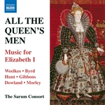All the Queen's Men - Music for Elizabeth I (Sarum Consort, Mackay)