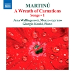 MARTINU, B.: Songs, Vol. 1 - A Wreath of Carnations (Wallingerova, Koukl)