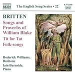 BRITTEN, B.: Songs and Proverbs of William Blake / Tit for Tat / Folk Song Arrangements (English Song, Vol. 22) (R. Williams, Burnside)