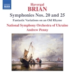 BRIAN, H.: Symphonies Nos. 20 and 25 (Ukraine National Symphony, Penny)