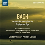 BACH, J.S.: Orchestral Transcriptions by Respighi and Elgar (Seattle Symphony, Schwarz)