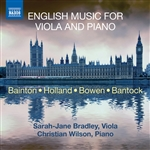 Viola Recital: Bradley, Sarah-Jane - BAINTON, E.L. / HOLLAND, T. / BOWEN, Y. / BANTOCK, G. (English Music for Viola and Piano)