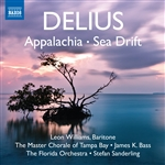 DELIUS, F.: Appalachia / Sea Drift (arr. T. Beecham) (Williams, Tampa Bay Master Chorale, Florida Orchestra, S. Sanderling)