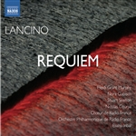 LANCINO, T.: Requiem (Grant-Murphy, Gubisch, Skelton, Courjal, Radio France Choir, Radio France Philharmonic Orchestra, Inbal)