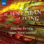 STRING FEVER: It don't mean a thing