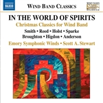 Wind Band Music -  SMITH, C.T. / REED, A. / HOLST, G. / SPARKE, P. / BROUGHTON, B. (In the World of Spirits) (Emory Symphonic Winds, S.A. Stewart)