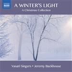CHRISTMAS CHORAL MUSIC - A Winter's Light (Vasari Singers, Ford, Backhouse)
