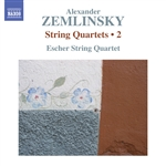 ZEMLINSKY, A.: String Quartets, Vol. 2 (Escher String Quartet) - Nos. 1 and 2