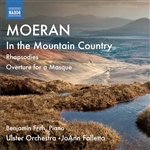 MOERAN, E.J.: In the Mountain Country / Rhapsodies / Overture for a Masque (Frith, Ulster Orchestra, Falletta)
