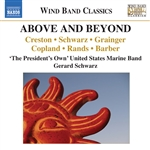 Wind Band Music - CRESTON, P. / SCHWARZ, G. / GRAINGER, P. / COPLAND, A. (Above and Beyond) (The President's Own United States Marine Band, Schwarz)