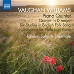 VAUGHAN WILLIAMS, R.: Piano Quintet / Quintet in D Major / 6 Studies in English Folksong / Romance for Viola and Piano (London Soloists Ensemble)