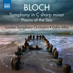 BLOCH, E.: Symphony in C-Sharp Minor / Poems of the Sea (London Symphony, Atlas)