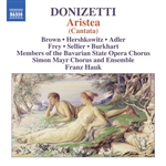 DONIZETTI, G.: Aristea [Cantata] (A.L. Brown, Hershkowitz, C. Adler, Members of Bavarian State Opera Chorus, Simon Mayr Chorus and Ensemble, Hauk)
