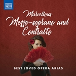 Marvellous Mezzo-Soprano and Contralto: Best Loved Opera Arias